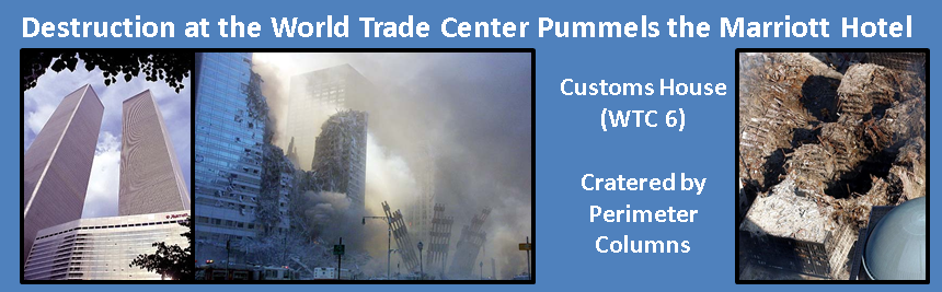Marriott Hotel and Customs House (WTC 6) Pummeled by Perimeter Columns at the WTC on 9/11.