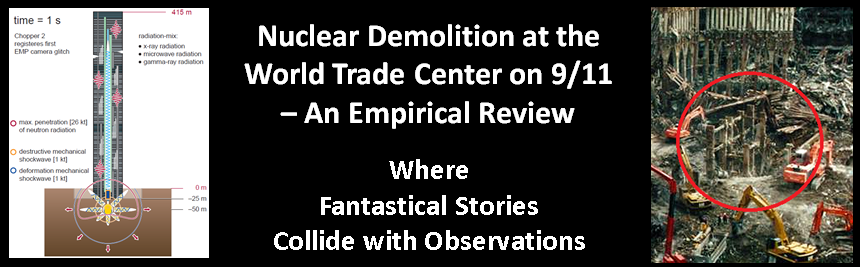 Review of WTC Nuclear Demolition on 9/11. Fantastical Stories Collide with Observations.