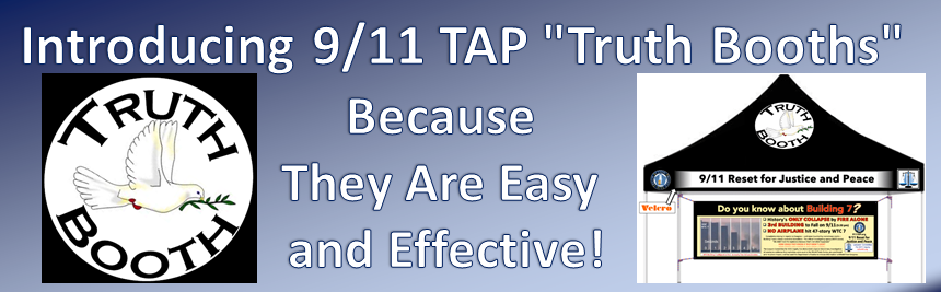 "TRUTH BOOTHS:911TAP is launching ""9/11 Reset,"" a campaign to launch 25 Truth Action Groups"