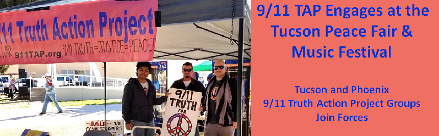 The Tucson and Phoenix 9/11 TAP groups educated the community at the Tucson Peace Fair.