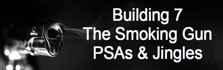 Building 7 - Teh Smoking Gun - PSAs and JIngles