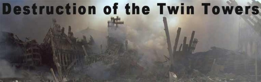 Destruction of the Twin Towers: The Most Compelling Story