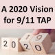 A 2020 Vision for 9/11 TAP